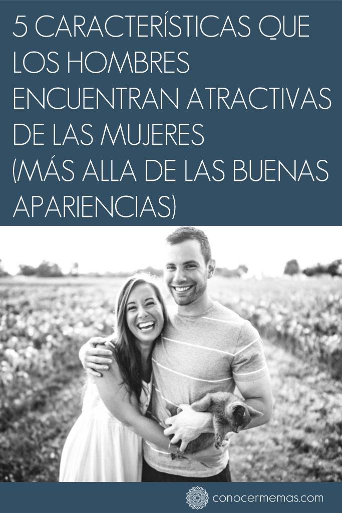 5 Cualidades que los hombres encuentran atractivas de las mujeres (más alla de las buenas apariencias)