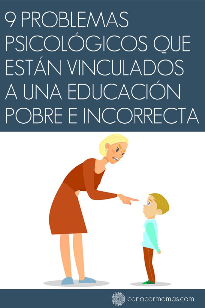 9 Problemas psicológicos que están vinculados a una educación pobre e incorrecta 1