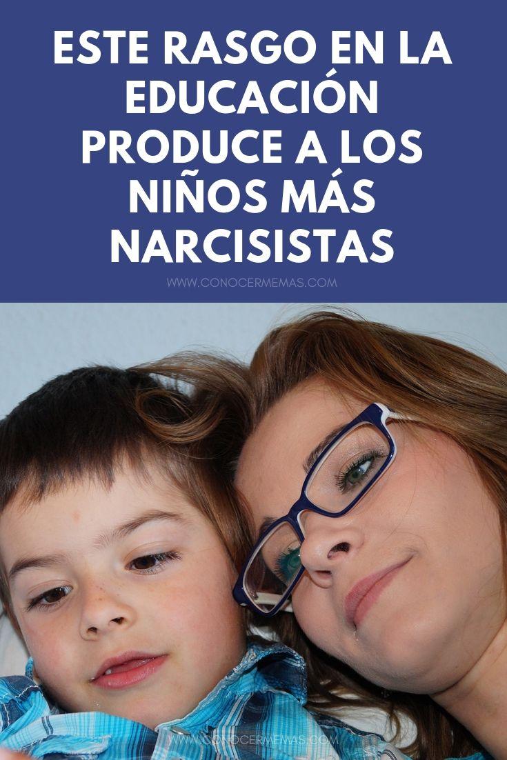 Este rasgo en la educación produce a los niños más narcisistas