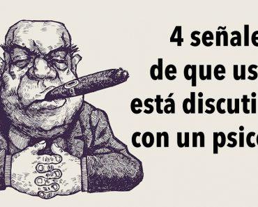 4 señales de que usted está discutiendo con un psicópata