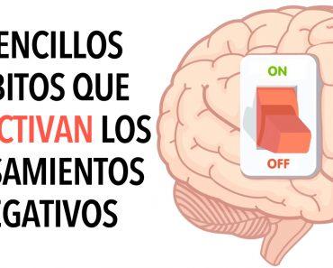 5 sencillos hábitos que eliminan los pensamientos negativos