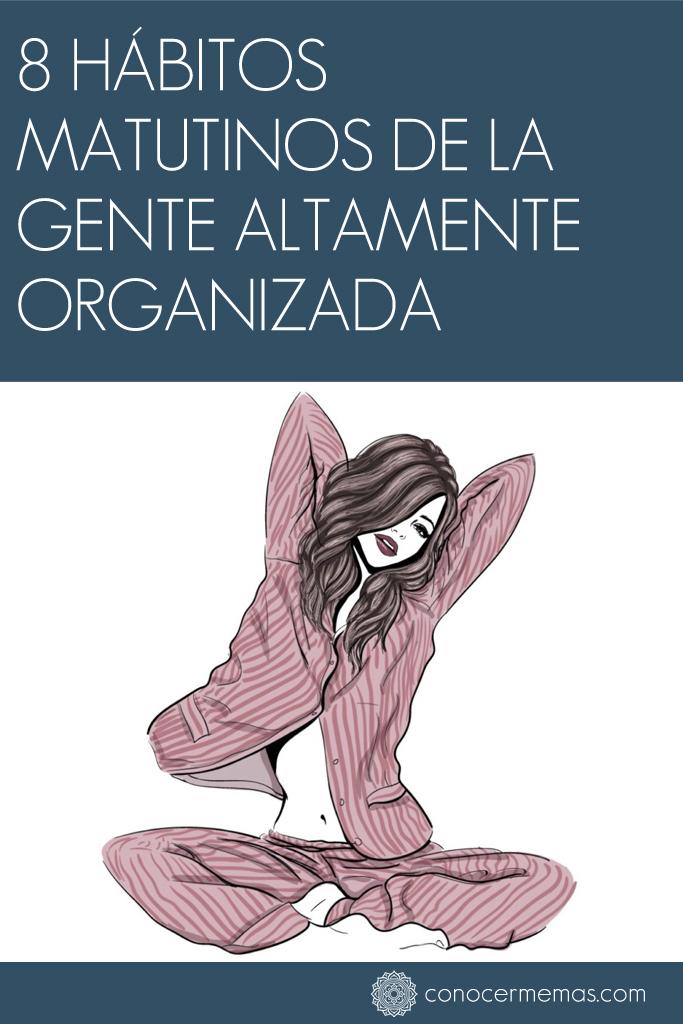 8 hábitos matutinos de la gente altamente organizada Habitos-gente-organizada-pinterest