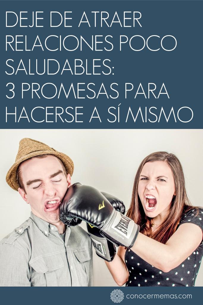 Deje de atraer relaciones poco saludables: 3 promesas para hacerse a sí mismo 1