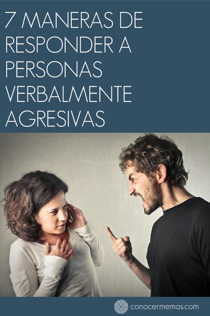 7 Maneras de responder a personas verbalmente agresivas