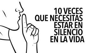 10 veces que necesitas estar en silencio en la vida