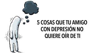5 Cosas que tu amigo con depresión NO quiere oír de ti
