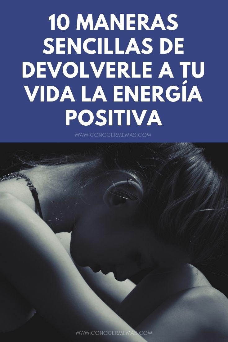 10 maneras sencillas de devolverle a tu vida la energía positiva
