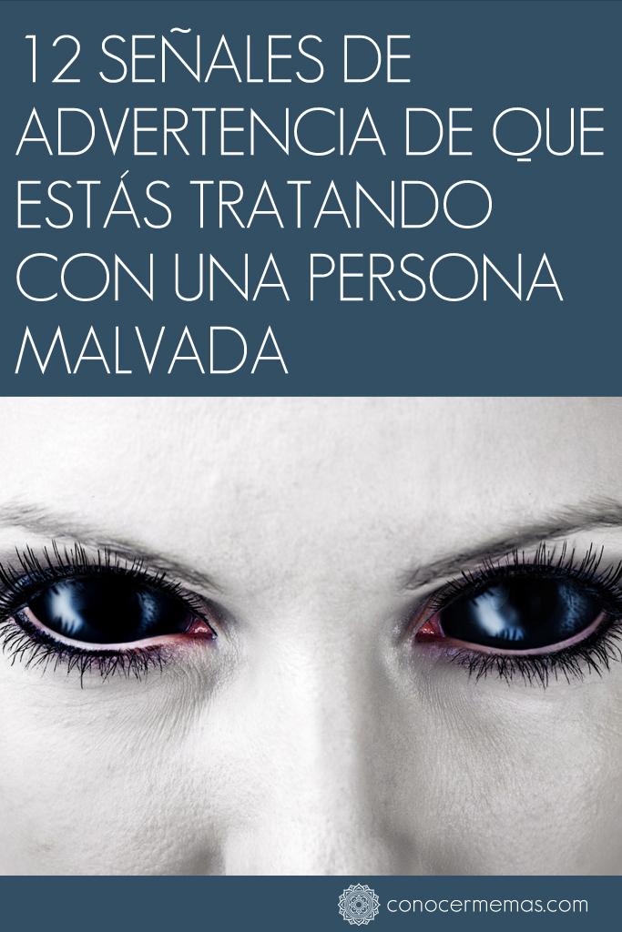 12 señales de advertencia de que estás tratando con una persona malvada 1