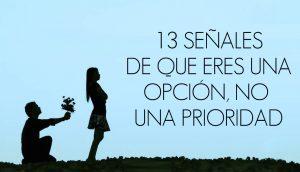 13 señales de que eres una opción, NO una prioridad