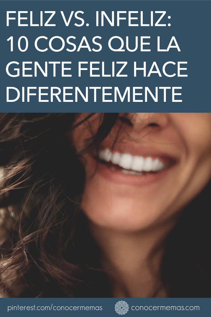 Feliz vs. Infeliz: 10 Cosas que la gente feliz hace diferentemente