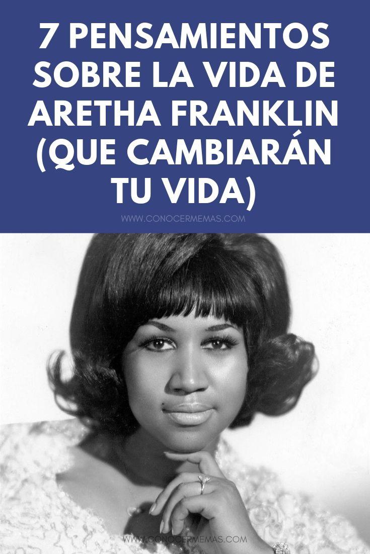 7 pensamientos sobre la vida de Aretha Franklin (que cambiarán tu vida)