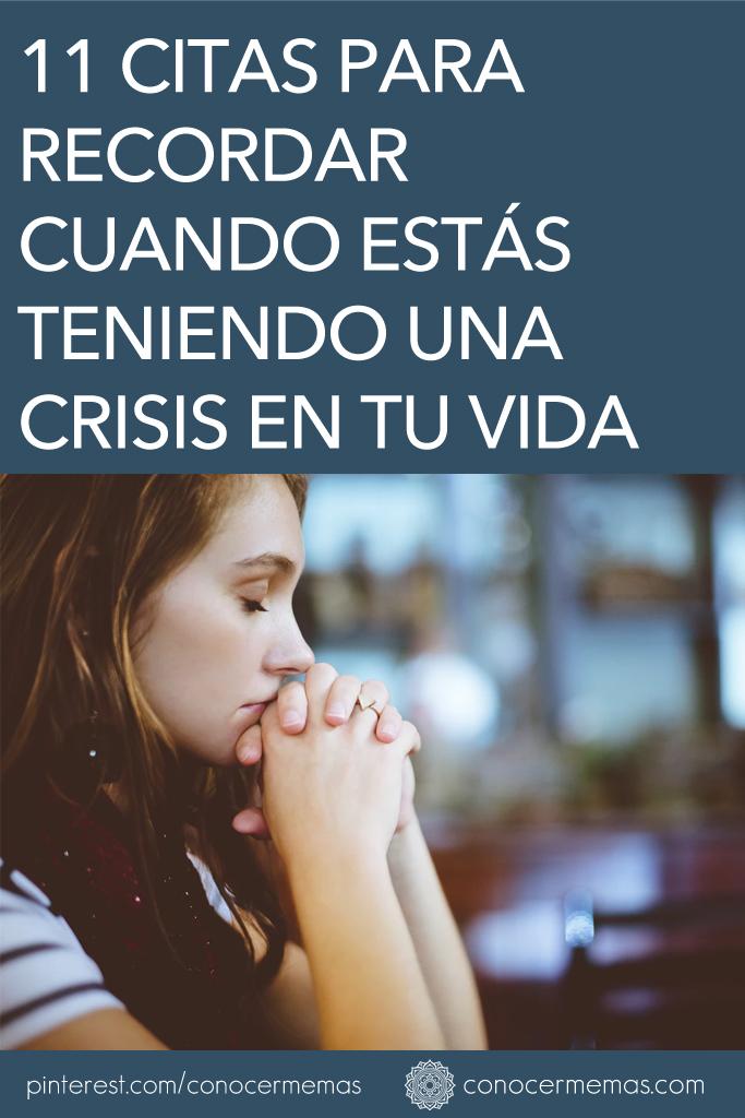 11 citas para recordar cuando estás teniendo una crisis en tu vida