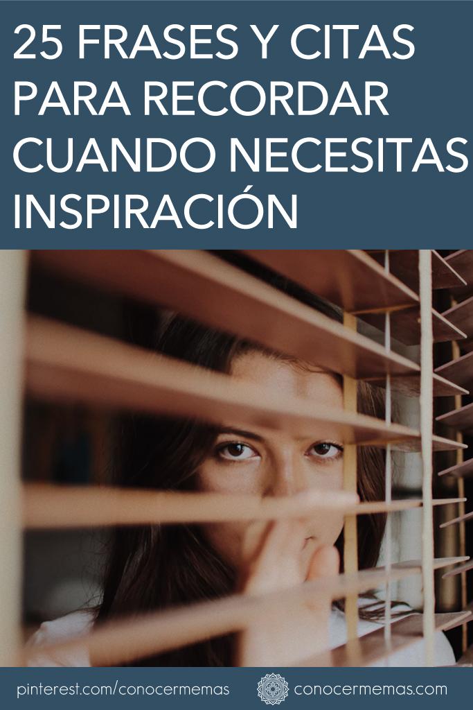25 frases y citas para recordar cuando necesitas inspiración