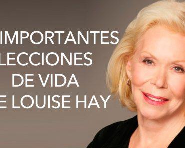10 importantes lecciones de vida que podemos aprender de Louise Hay