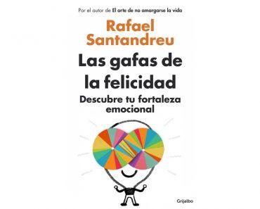 Libro de autoayuda: Las gafas de la felicidad de Rafael Santandreu