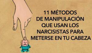 11 Métodos de manipulación que usan los narcisistas para meterse en tu cabeza 1