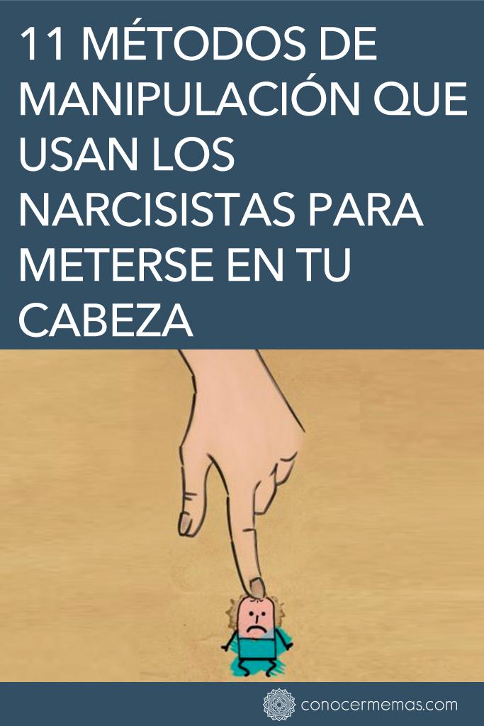 11 Métodos de manipulación que usan los narcisistas para meterse en tu cabeza