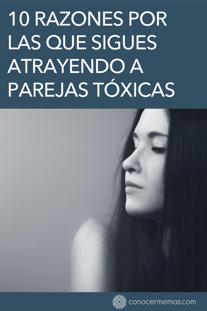 10 razones por las que sigues atrayendo a parejas tóxicas