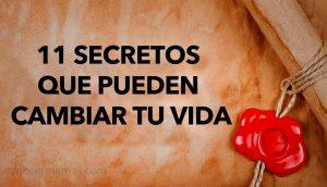 11 secretos que pueden cambiar tu vida