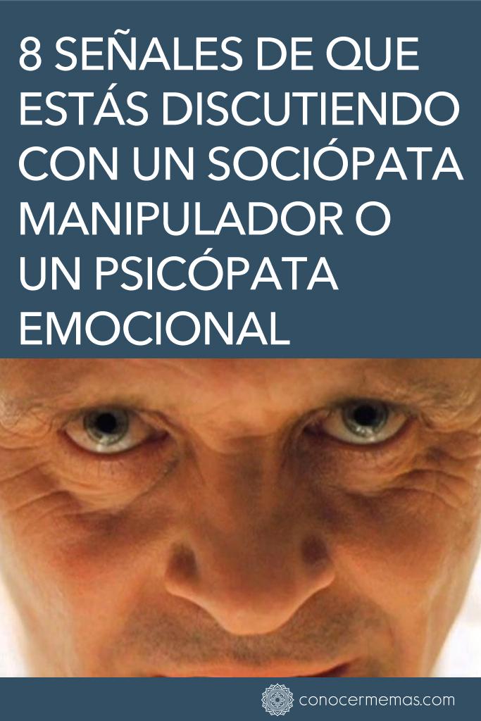 8 Señales de que estás discutiendo con un sociópata manipulador o un psicópata emocional