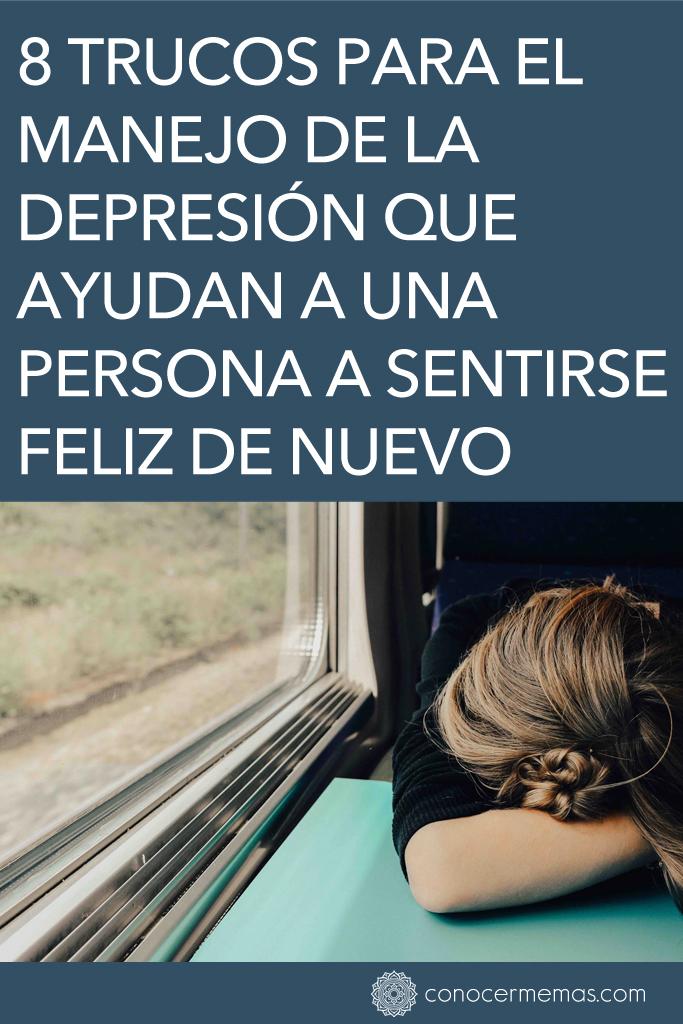 8 trucos para el manejo de la depresión que ayudan a una persona a sentirse feliz de nuevo