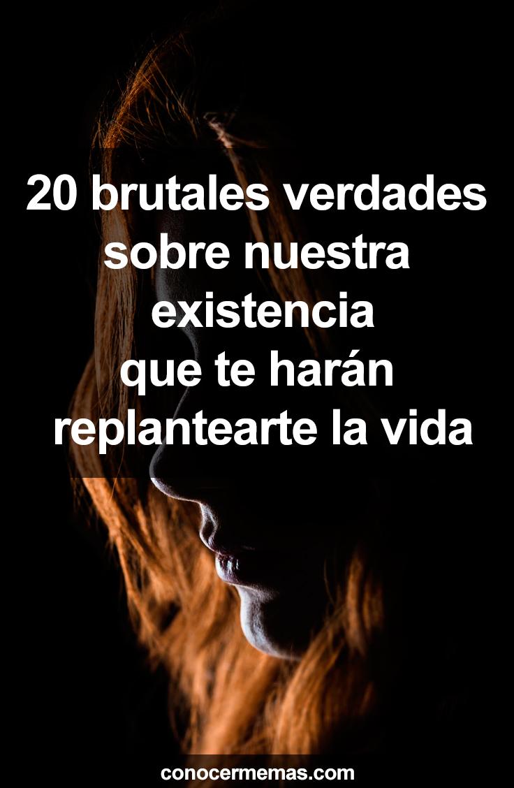 20 brutales verdades sobre nuestra existencia que te harán replantearte la vida 2