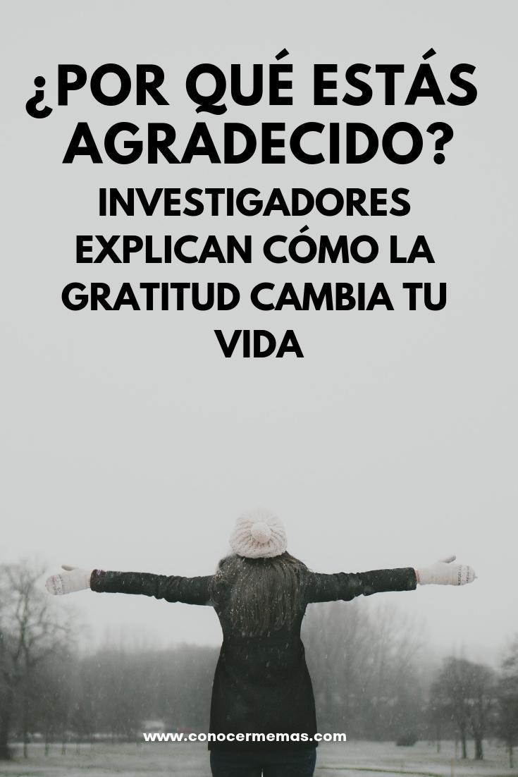 ¿Por qué estás agradecido? Investigadores explican cómo la gratitud cambia tu vida
