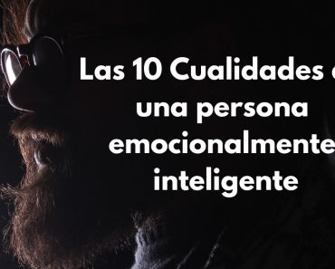 Inteligencia emocional: Las 10 Cualidades de una persona emocionalmente inteligente 3