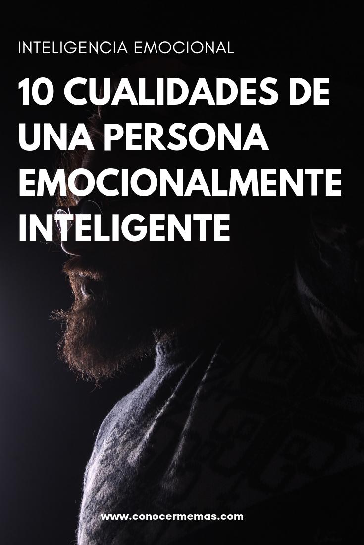 Inteligencia emocional: Las 10 Cualidades de una persona emocionalmente inteligente