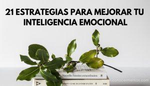 21 Estrategias para mejorar tu inteligencia emocional