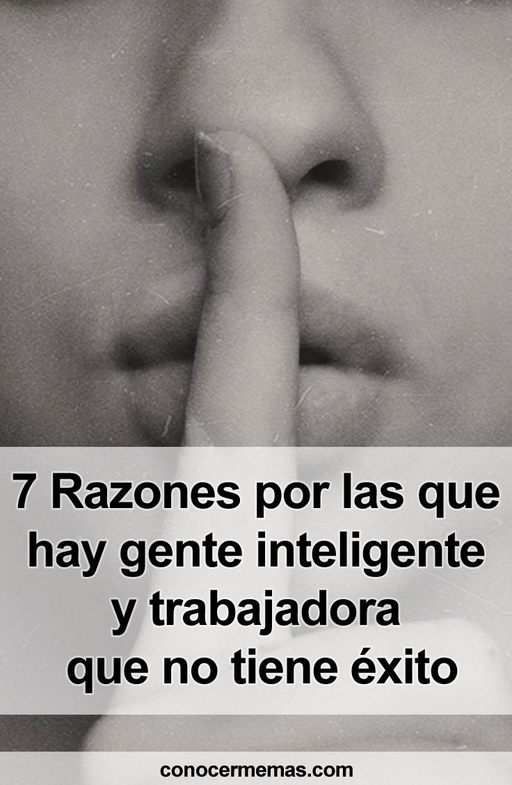 7 Razones por las que hay gente inteligente y trabajadora que no tiene éxito