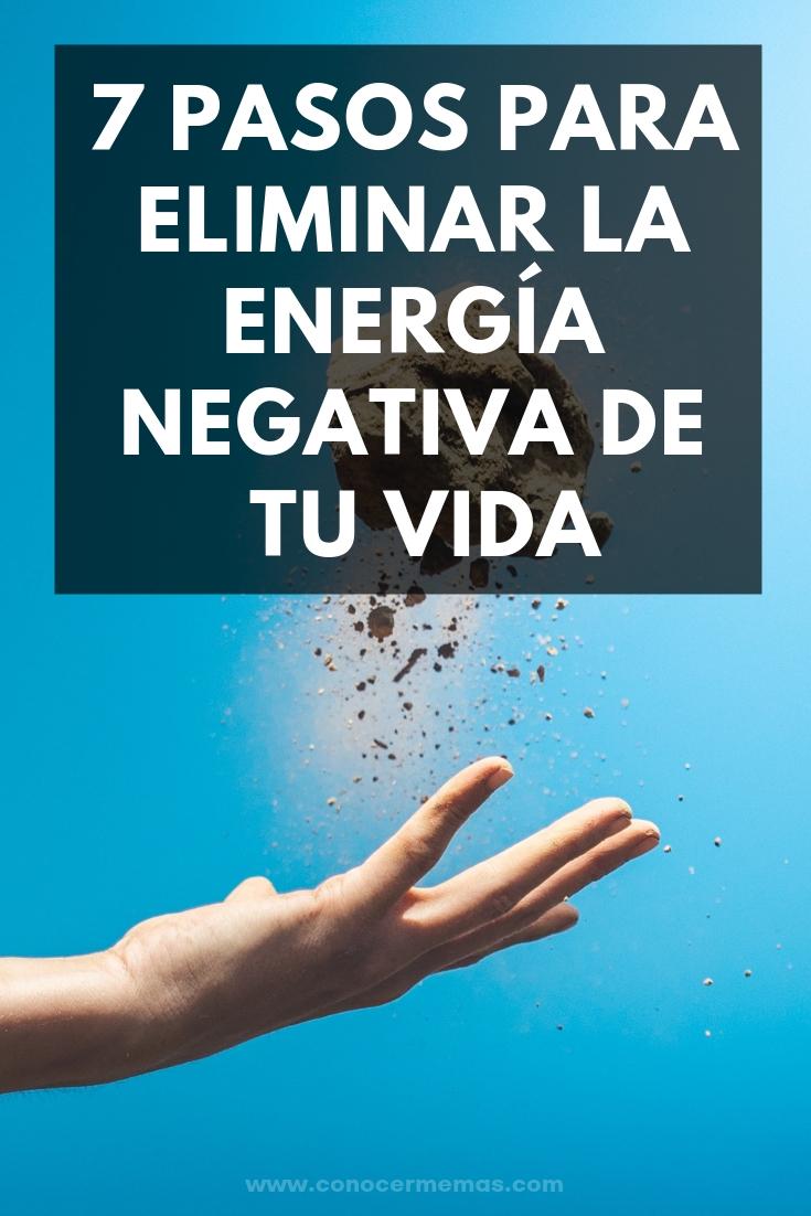 7 pasos para eliminar la energía negativa de tu vida