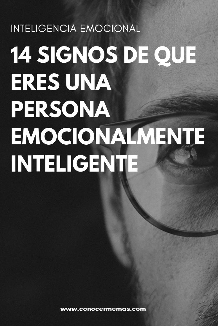 14 Signos de que eres una persona emocionalmente inteligente