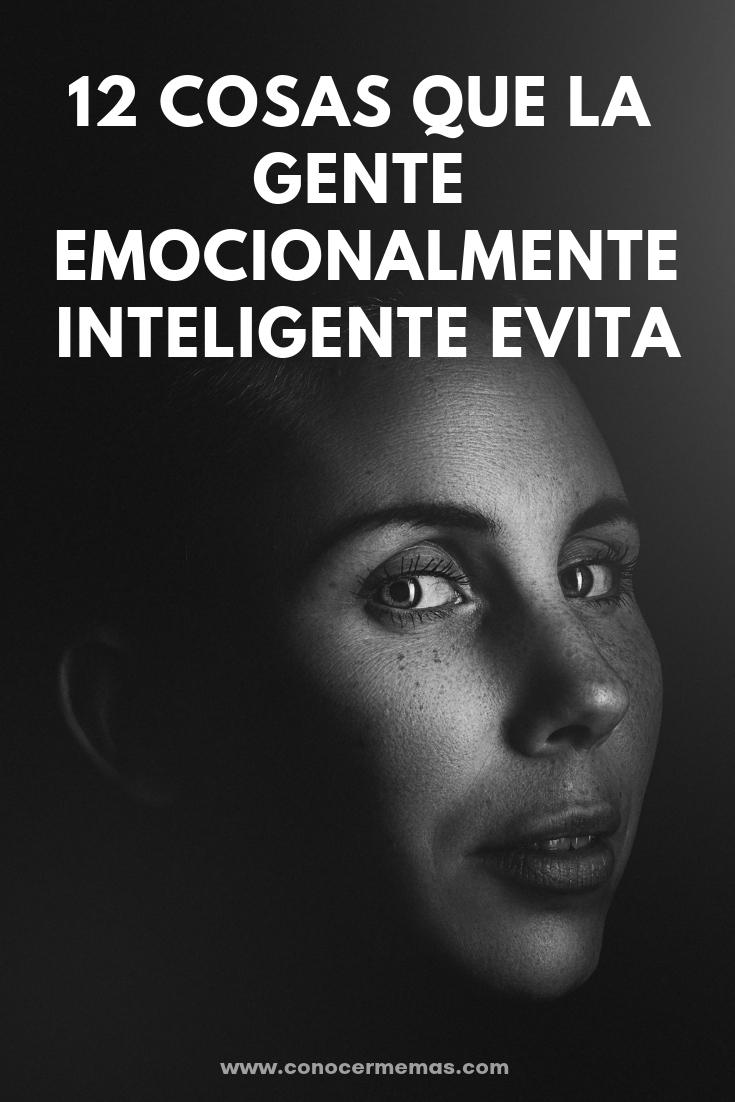 12 Cosas que la gente emocionalmente inteligente evita
