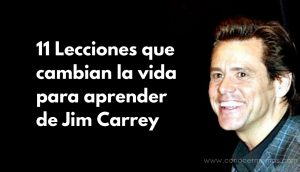 11 Lecciones que cambian la vida para aprender de Jim Carrey