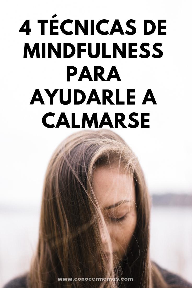 4 Técnicas de Mindfulness para ayudarle a calmarse
