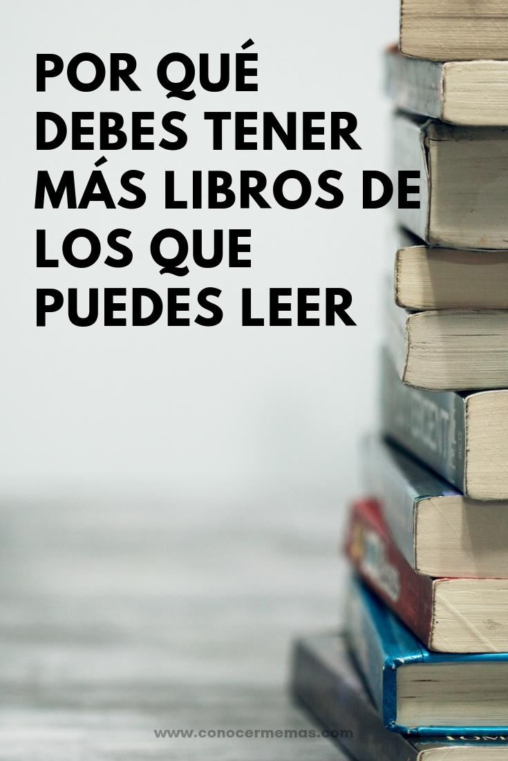 Por qué debes tener más libros de los que puedes leer