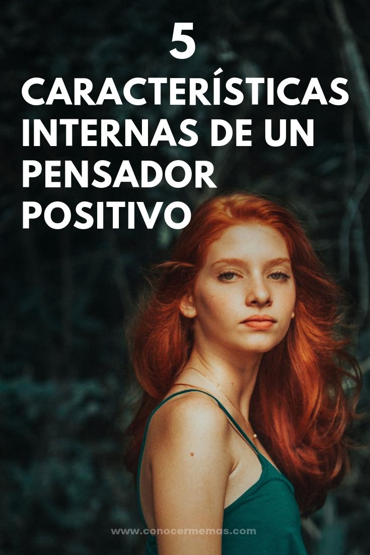 5 Características internas de un pensador positivo