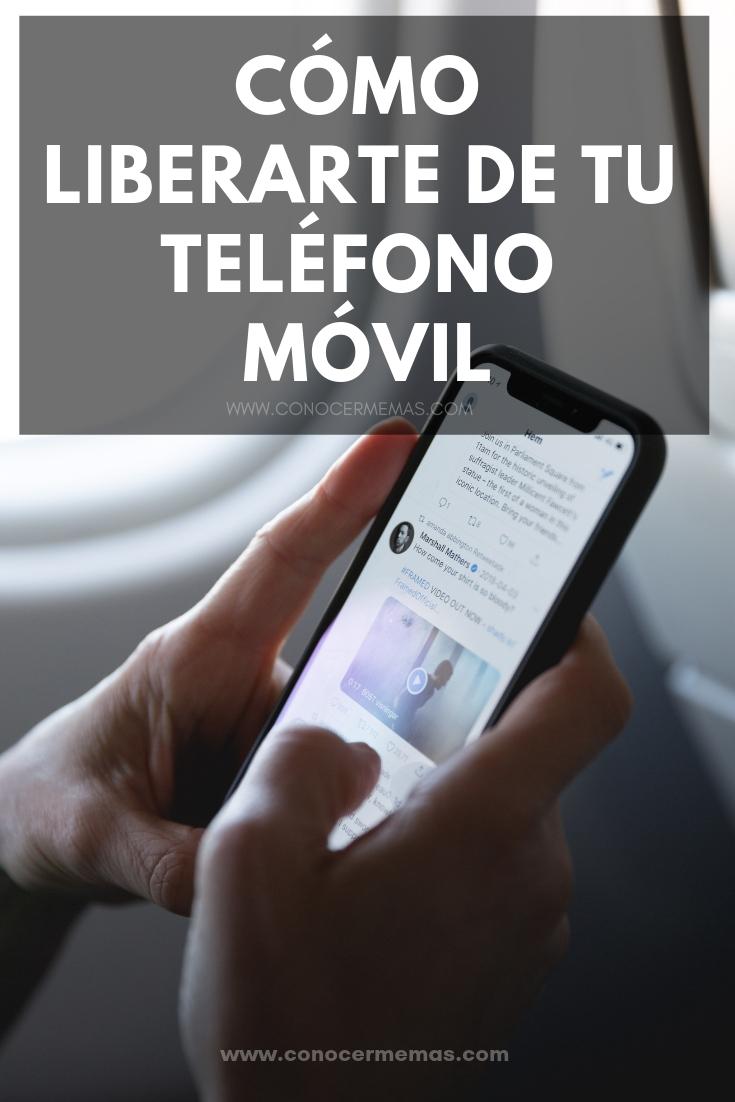 Cómo liberarte de tu teléfono móvil