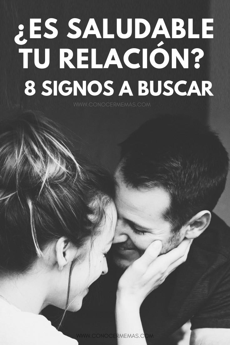 ¿Es saludable tu relación? 8 Signos a buscar
