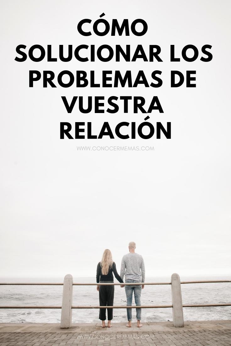 Cómo solucionar los problemas de vuestra relación