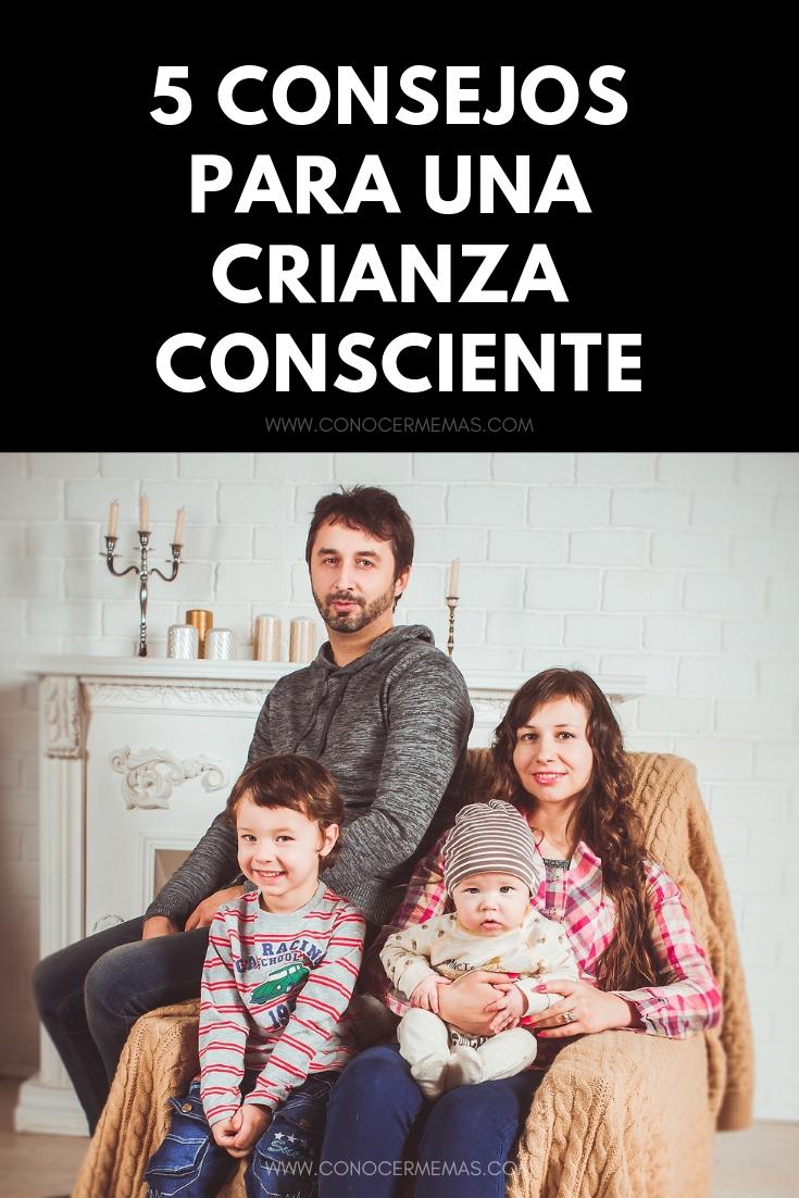 5 Consejos para una crianza consciente
