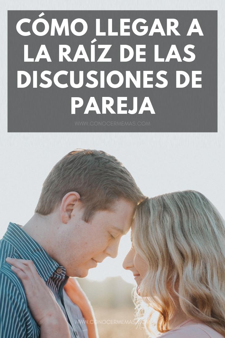 Cómo llegar a la raíz de las discusiones de pareja