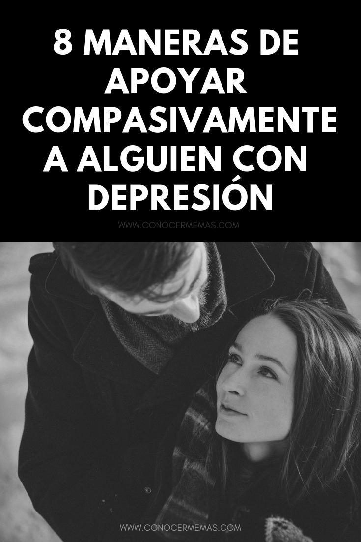 8 maneras de apoyar compasivamente a alguien con depresión