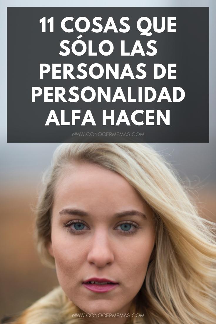 11 cosas que sólo las personas de personalidad alfa hacen