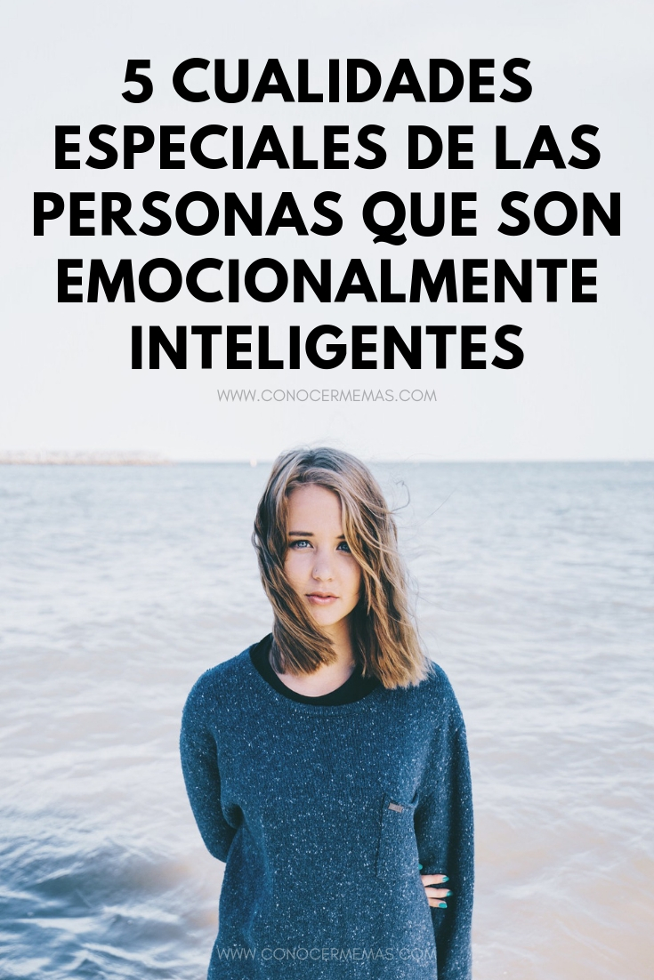 5 cualidades especiales de las personas que son emocionalmente inteligentes