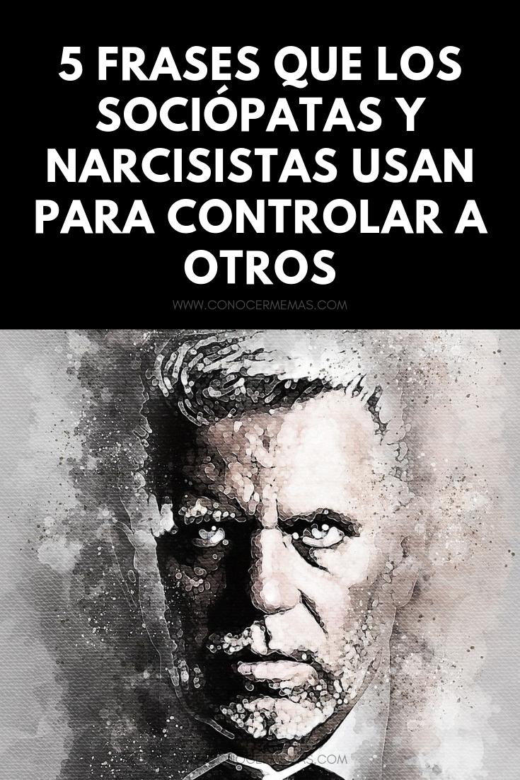 5 Frases que los sociópatas y narcisistas usan para controlar a otros