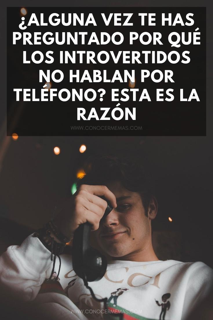¿Alguna vez te has preguntado por qué los introvertidos no hablan por teléfono? Esta es la razón