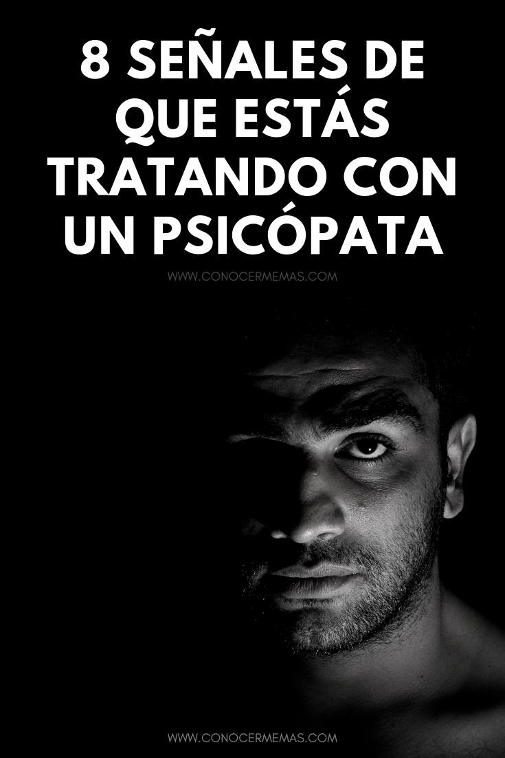 8 señales de que estás tratando con un psicópata