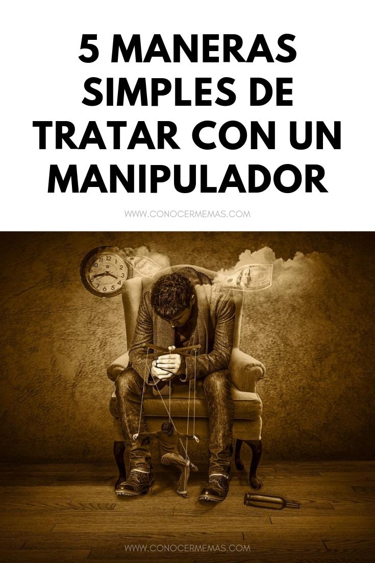 5 maneras simples de tratar con un manipulador
